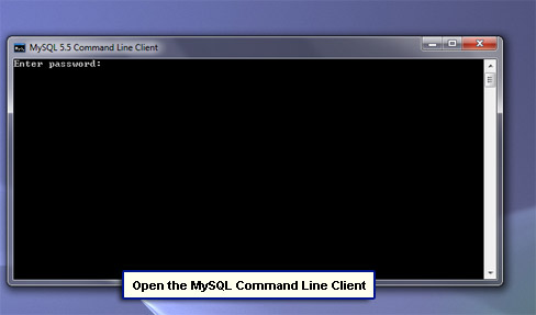 Open the MySQL Command Line Client.