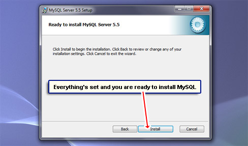Everything's set and you are ready to install MySQL.