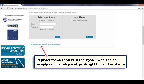 Register for an account at the MySQL web site or simply skip the step and go straight to the downloads.