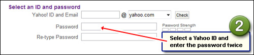 Create your Yahoo ID - see if its available - choose a password