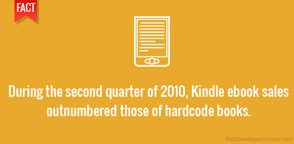 During the second quarter of 2010, Kindle ebook sales outnumbered those of hardcode books.