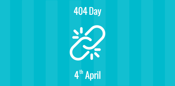 404 Day - the fourth of April