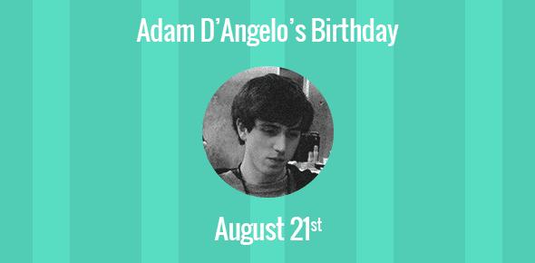 Adam D'Angelo Birthday - 21 August 1984