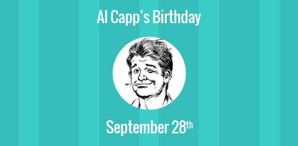 Al Capp Birthday - 28 September 1909