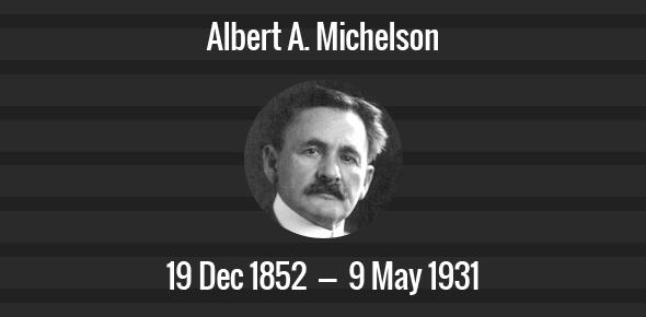 Albert A. Michelson Death Anniversary - 9 May 1931