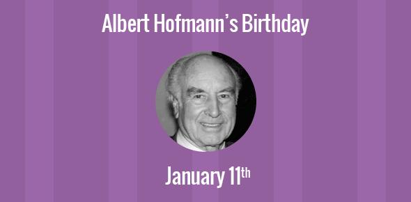 Albert Hofmann Birthday - 11 January 1906