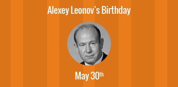 Alexey Leonov Birthday - 30 May 1934