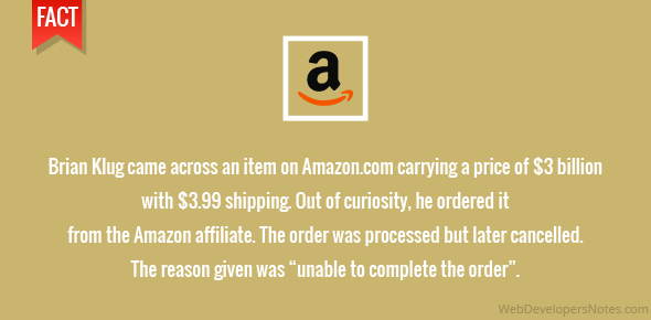 """Brian Klug came across an item on Amazon.com carrying a price of $3 billion with $3.99 shipping. Out of curiosity, he ordered it from the Amazon affiliate. The order was processed but later cancelled. The reason given was """"unable to complete the order""""."""