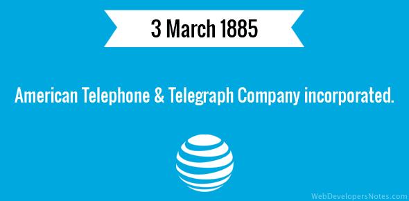 American Telephone & Telegraph Company incorporated.
