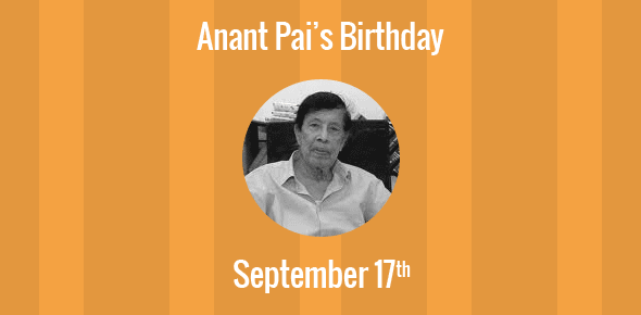 Anant Pai Birthday - 17 September 1929