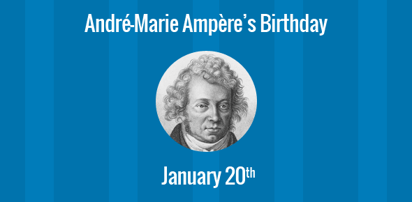 André-Marie Ampère Birthday - 20 January 1775