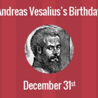 Andreas Vesalius Birthday - 31 December 1514