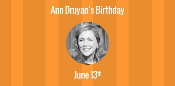 Ann Druyan Birthday - 13 June 1949