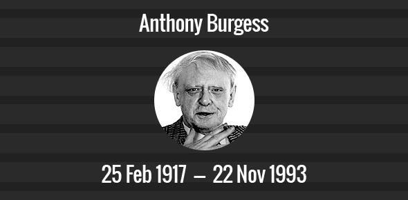 Anthony Burgess Death Anniversary - 22 November 1993