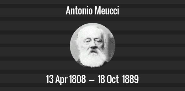 Antonio Meucci Death Anniversary - 18 October 1889