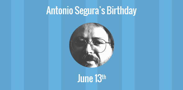 Antonio Segura Birthday - 13 June 1947