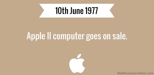 Apple II computer goes on sale.