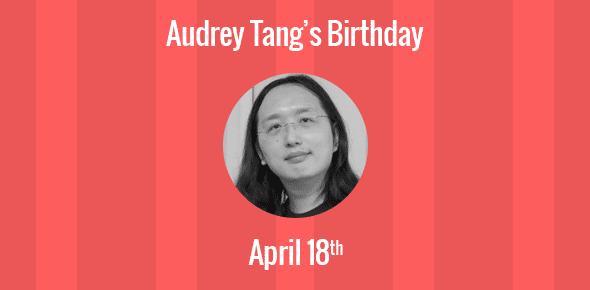 Audrey Tang Birthday - 18 April 1981
