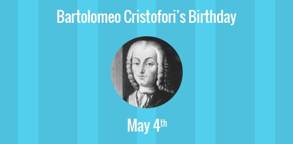 Bartolomeo Cristofori Birthday - 4 May 1655