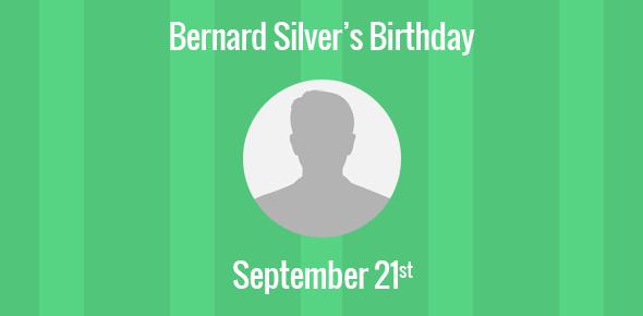 Bernard Silver Birthday - 21 September 1924