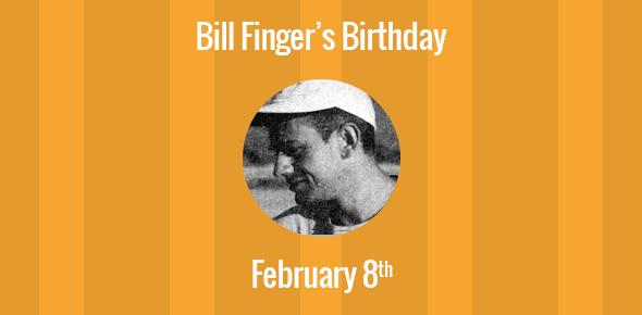 Bill Finger Birthday - 8 February 1914