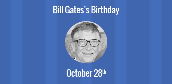 Bill Gates Birthday - 28 October 1955
