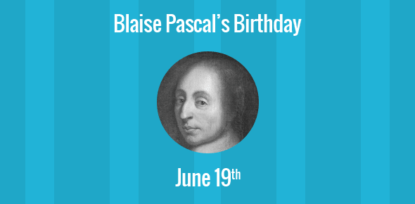 Blaise Pascal Birthday - 19 June 1623