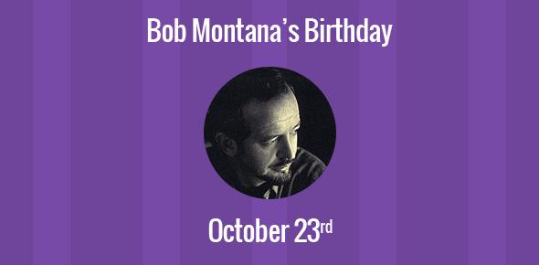 Bob Montana Birthday - 23 October 1920