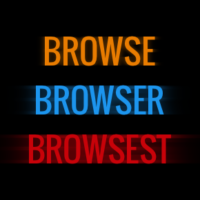 Browse, Browser, Browsest
