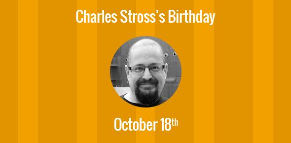 Charles Stross Birthday - 18 October 1964