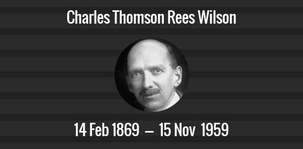 Charles Thomson Rees Wilson Death Anniversary - 15 November 1959