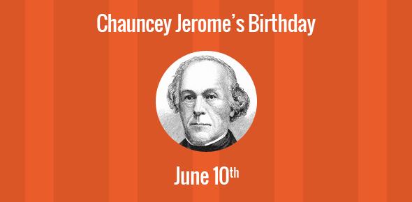Chauncey Jerome Birthday - 10 June 1793