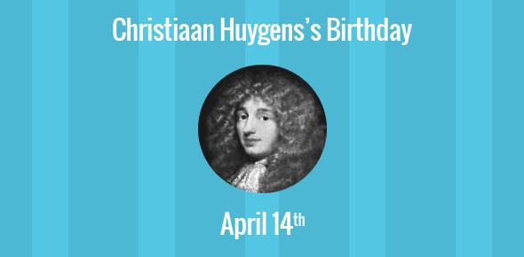 Christiaan Huygens Birthday - 14 April 1629