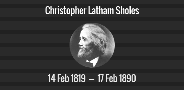 Christopher Latham Sholes Death Anniversary - 17 February 1890