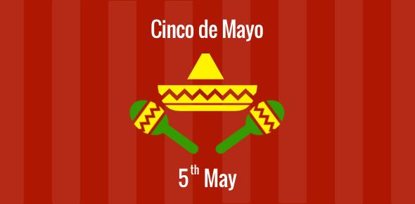 Cinco de Mayo - 5 May