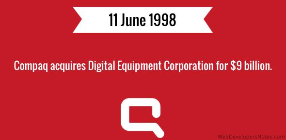 Compaq acquires DEC (Digital Equipment Corporation) for $9 billion.