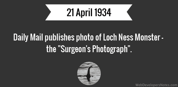 Daily Mail publishes photo of Loch Ness Monster - the Surgeon's Photograph - 21 April, 1934