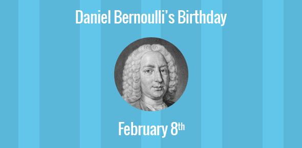 Daniel Bernoulli Birthday - 8 February 1700