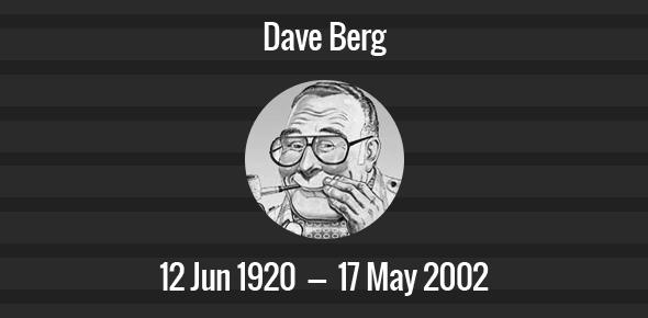 Dave Berg Death Anniversary - 17 May 2002