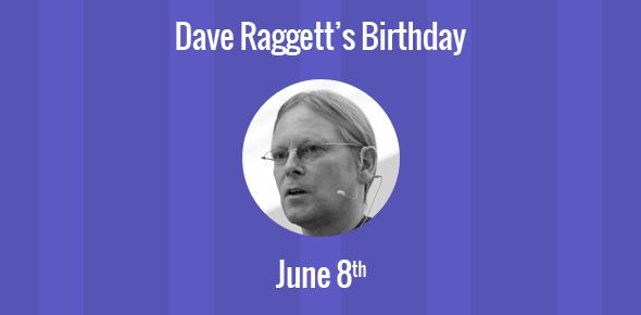 Dave Raggett Birthday - 8 June 1955