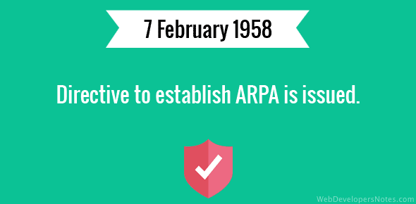 Directive to establish ARPA is issued.