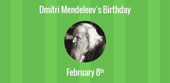 Dmitri Mendeleev Birthday - 8 February 1834