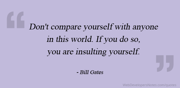 Bill Gates Quote On Dont Compare Yourself With Others