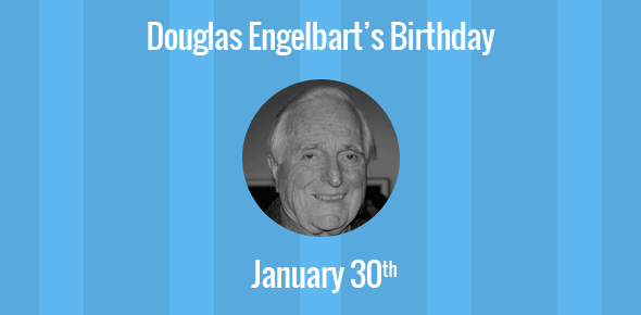 Douglas Engelbart Birthday - 30 January 1925