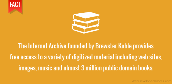 The Internet Archive founded by Brewster Kahle provides free access to a variety of digitized material including web sites, images, music and almost 3 million public domain books.