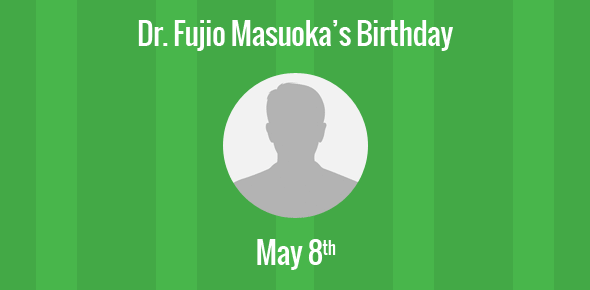 Dr. Fujio Masuoka Birthday - 8 May 1943