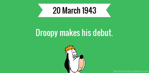 Droopy makes his debut.