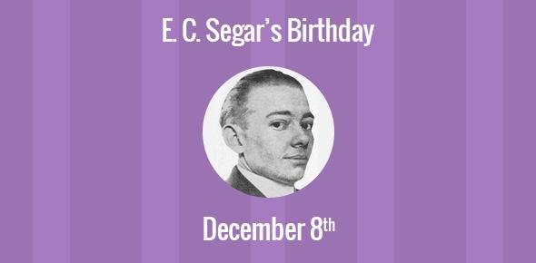 E. C. Segar Birthday - 8 December 1894