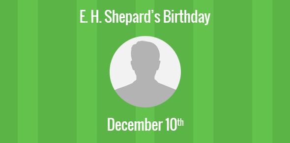 E. H. Shepard Birthday - 10 December 1897