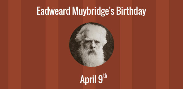 Birthday of Eadweard Muybridge